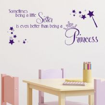 Sometimes Being a Sister is better than being a Princess Wall Sticker Decal
